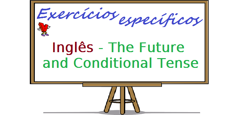 Inglês - The Future and Conditional Tense. Vestibulares