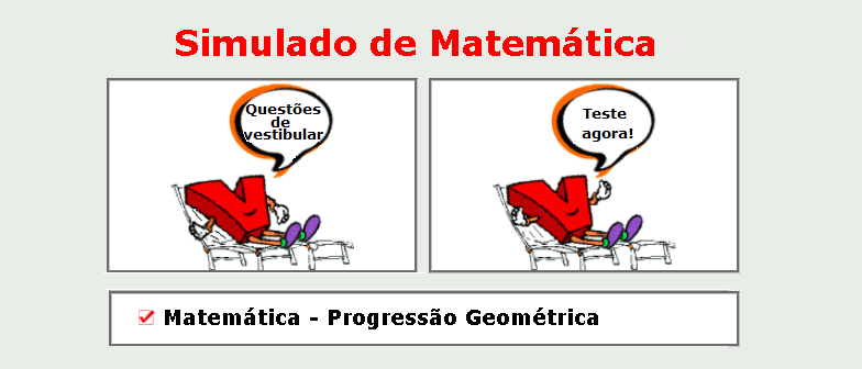 Matemática - Progressão Geométrica. Simulado matéria específica gabarito. Vestibular