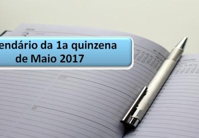 Agenda da 1a quinzena de Maio de 2017
